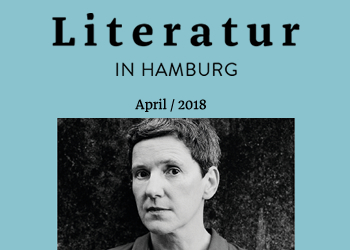 Literatur in Hamburg, Printausgabe, April 2018